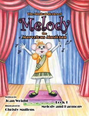 The Musical Stories of Melody the Marvelous Musician: Book 1 Melody and Harmony (Paperback)