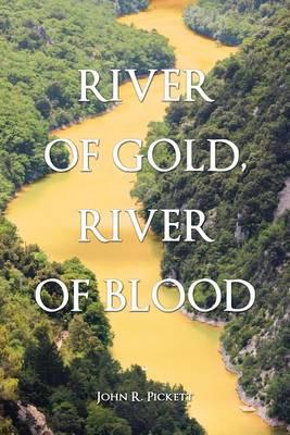 River of Gold, River of Blood (Paperback)