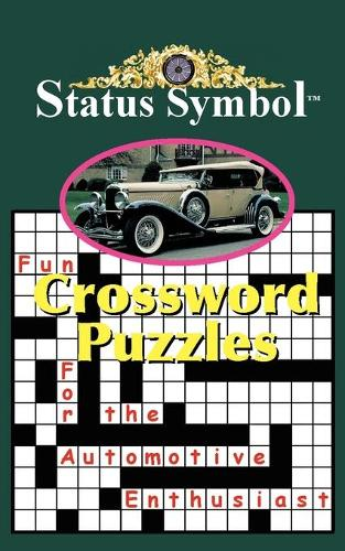 Status Symbol: Crossword Puzzles for the Automotive Enthusiast (Paperback)