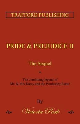 Pride and Prejudice II: The Sequel (Paperback)