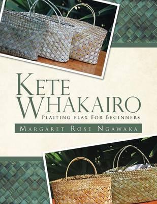 Kete Whakairo: Plaiting Flax for Beginners (Paperback)
