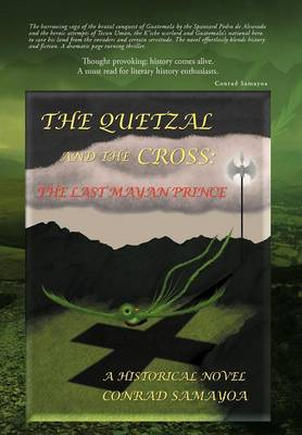 The Quetzal and the Cross: The Last Mayan Prince (Hardback)