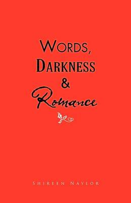 Words, Darkness & Romance (Paperback)