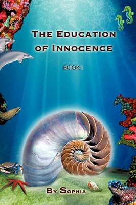 The Education of Innocence: Book I (Paperback)