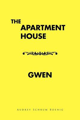 The Apartment House/ Gwen (Paperback)