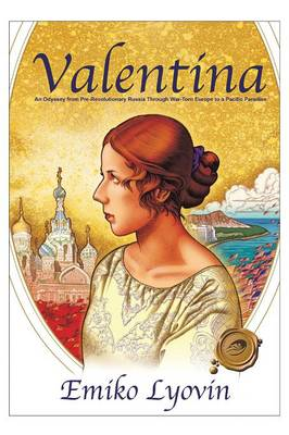 Valentina: An Odyssey from Pre-Revolutionary Russia Through War-Torn Europe to a Pacific Paradise (Paperback)
