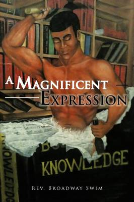 A Magnificent Expression (Paperback)