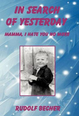 In Search of Yesterday: Mamma, I Hate You No More (Hardback)