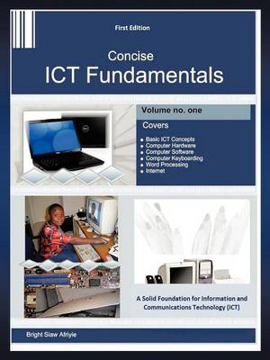 Concise Ict Fundamentals Volume One (Paperback)