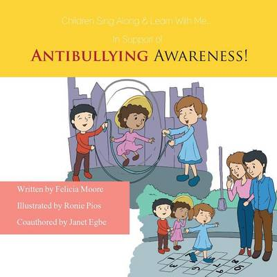 Children, Sing Along & Learn with Me... in Support of Antibullying Awareness! (Paperback)