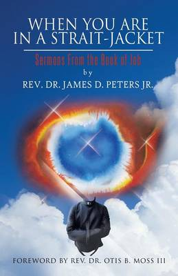 When You Are in a Strait-Jacket: Sermons from the Book of Job (Paperback)