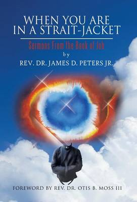 When You Are in a Strait-Jacket: Sermons from the Book of Job (Hardback)