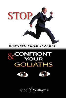 Stop Running from Jezebel & Confront Your Goliaths (Hardback)