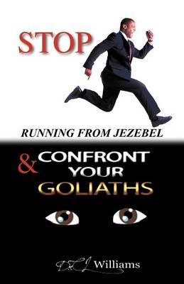Stop Running from Jezebel & Confront Your Goliaths (Paperback)