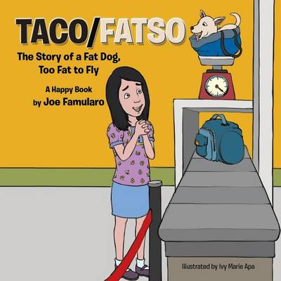 Taco/Fatso: The Story of a Fat Dog, Too Fat to Fly (Paperback)