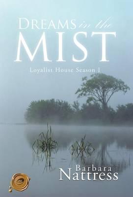 Dreams in the Mist: Loyalist House Season I (Hardback)