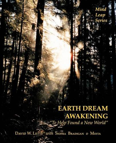 Earth Dream Awakening: To Help Found a New World (Paperback)