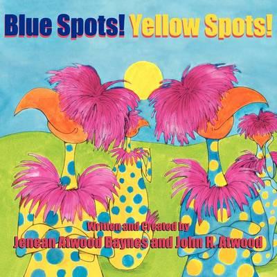 Blue Spots! Yellow Spots! (Paperback)