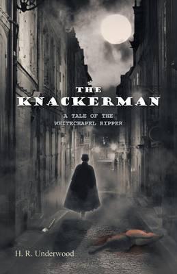 The Knackerman: A Tale of the Whitechapel Ripper (Paperback)