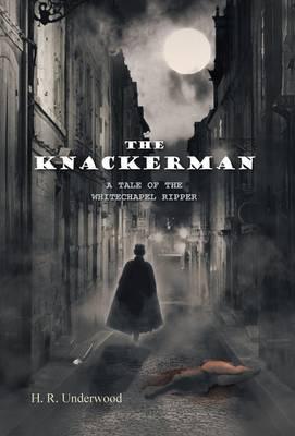 The Knackerman: A Tale of the Whitechapel Ripper (Hardback)