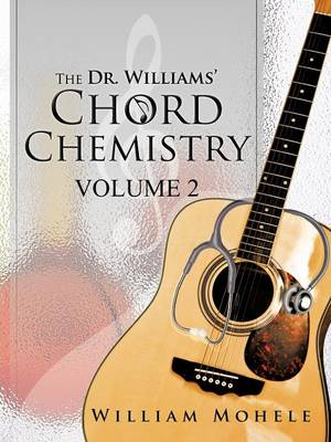 The Dr. Williams' Chord Chemistry: Volume II (Paperback)
