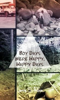 Boy Days Were Happy, Happy Days (Hardback)