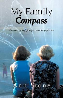 My Family Compass: A Journey Through Family Secrets and Dysfunction (Paperback)