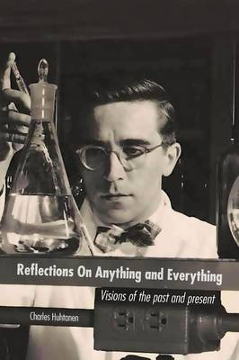 Reflections on Anything and Everything: Visions of the Past and Present (Paperback)