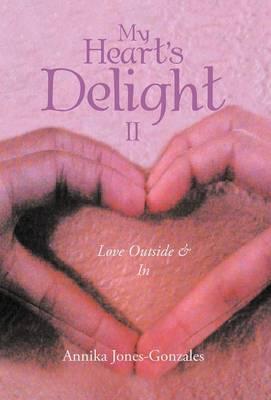 My Heart's Delight II: Love Outside & in (Hardback)
