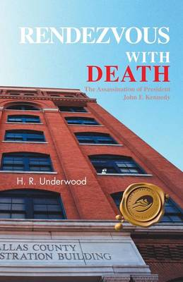 Rendezvous with Death: The Assassination of President John F. Kennedy (Paperback)