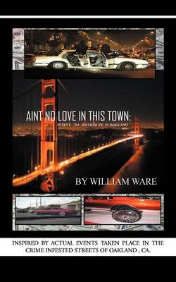 Aint No Love in This Town: Intent to to Distribute in Oakland (Paperback)