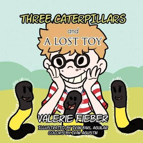 Three Caterpillars and a Lost Toy (Paperback)