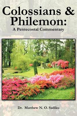 Colossians and Philemon: A Pentecostal Commentary (Paperback)