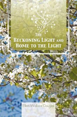 The Beckoning Light and Home to the Light (Paperback)