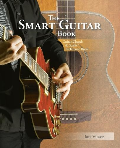 The Smart Guitar Book: Guitar Chords & Scales Reference Book (Paperback)