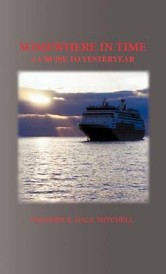 Somewhere in Time: A Cruise to Yesteryear (Hardback)