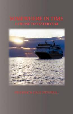 Somewhere in Time: A Cruise to Yesteryear (Paperback)