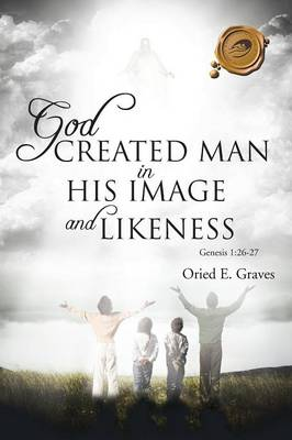 God Created Man in His Image and Likeness (Paperback)