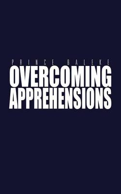 Overcoming Apprehensions (Paperback)
