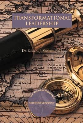 Transformational Leadership: Trust, Motivation and Engagement (Hardback)