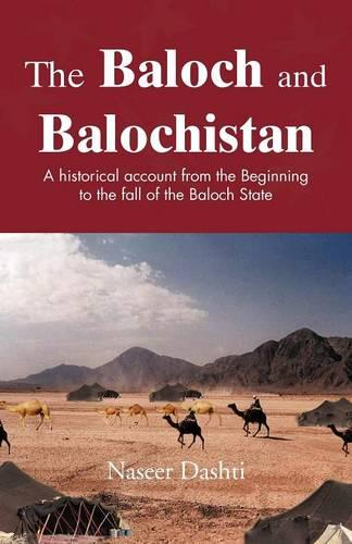 The Baloch and Balochistan: A Historical Account from the Beginning to the Fall of the Baloch State (Paperback)