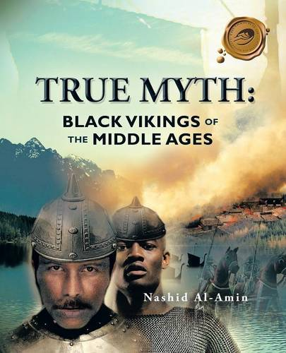 True Myth: Black Vikings of Themiddle Ages (Paperback)
