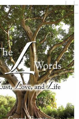 The L Words: Lust, Love, and Life (Hardback)