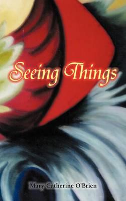 Seeing Things (Hardback)