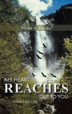 My Heart Reaches Out to You: Love and Life (Hardback)