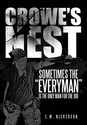 """Crowe's Nest: Sometimes the """"Everyman"""" Is the Only Man for the Job (Hardback)"""