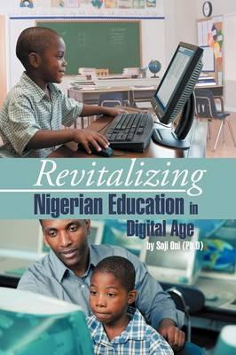Revitalizing Nigerian Education in Digital Age (Paperback)