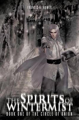 The Spirits of Wintermist: Book One of the Circle of Union (Paperback)