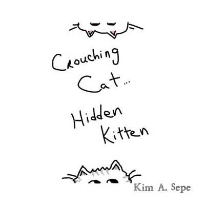 Crouching Cat, Hidden Kitten (Paperback)