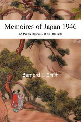 Memoires of Japan 1946: (A People Bowed But Not Broken) (Paperback)